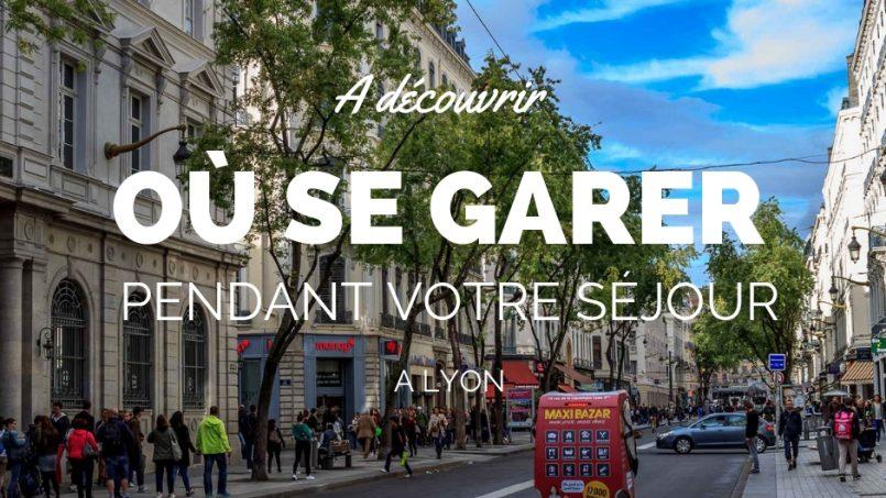 Où se garer à Lyon ?